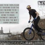 Extreme Sports Quote of the Week – Danny MacAskill