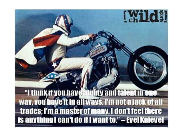 Extreme Sports Quote Of The Week Evel Knievel Wild