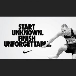nike quotes - start unknown finish unforgettable