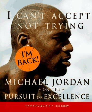 Michael Jordan: I cannot accept not trying
