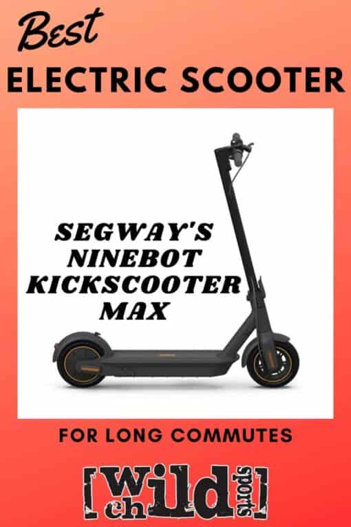 best electric scooter for long commutes - Segway ninebot max